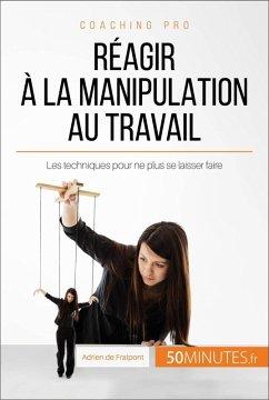 Reagir a la manipulation au travail