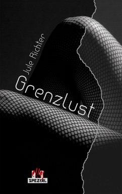 GrenzLust (eBook, ePUB) - Richter, Jule