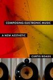 Composing Electronic Music (eBook, PDF)