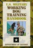 U.S. Military Working Dog Training Handbook (eBook, ePUB)