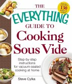 The Everything Guide to Cooking Sous Vide (eBook, ePUB)