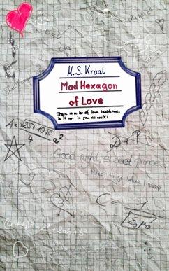 Mad Hexagon of Love