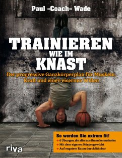 Trainieren wie im Knast (eBook, PDF) - Wade, Paul