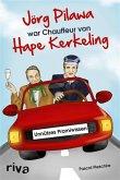 Jörg Pilawa war Chauffeur von Hape Kerkeling (eBook, ePUB)
