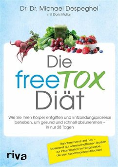 Die freeTOX-Diät (eBook, PDF) - Despeghel, Dr. Dr. Michael; Muliar, Doris