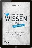Alles, was man wissen muss - in 140 Zeichen (eBook, PDF)