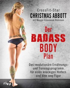 Der Badass-Body-Plan (eBook, ePUB) - Abbott, Christmas