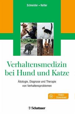 Verhaltensmedizin bei Hund und Katze - Schneider, Barbara;Ketter, Daphne
