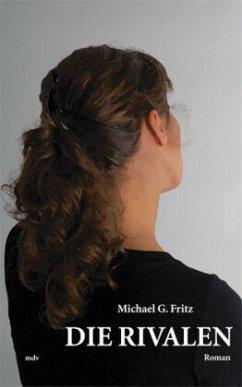 Die Rivalen (Mängelexemplar) - Fritz, Michael G.