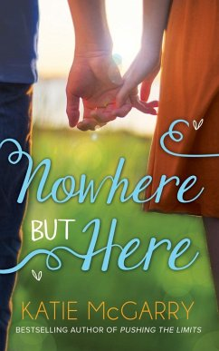 Nowhere But Here (Thunder Road, Book 1) (eBook, ePUB) - Mcgarry, Katie