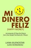 Mi Dinero Feliz (Happy Money): Incrementa El Flujo De Dinero Con Una Simple Fórmula De 2-Pasos (eBook, ePUB)