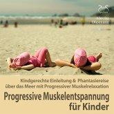 Progressive Muskelentspannung für Kinder (MP3-Download)