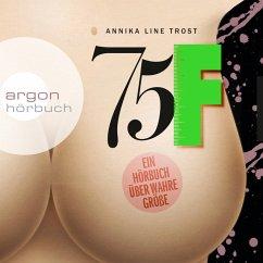 75F - Ein Hörbuch über wahre Größe (MP3-Download) - Trost, Annika Line