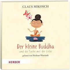 Der kleine Buddha und die Sache mit der Liebe (MP3-Download) - Mikosch, Claus