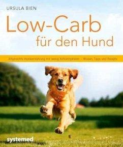 Low-Carb für den Hund - Bien, Ursula