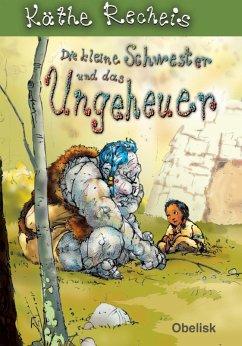 Die kleine Schwester und das Ungeheuer (eBook, ePUB) - Recheis, Käthe