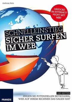 Schnelleinstieg: Sicher Surfen im Web (eBook, PDF) - Hein, Andreas