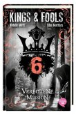 Verbotene Mission / Kings & Fools Bd.6