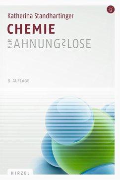 Chemie für Ahnungs?lose - Standhartinger, Katherina