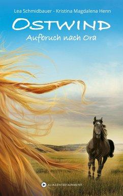 Aufbruch nach Ora / Ostwind Bd.3 - Schmidbauer, Lea; Henn, Kristina M.