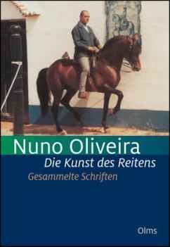 Die Kunst des Reitens. Gesammelte Schriften. - Oliveira, Nuno
