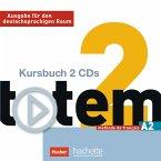 2 Audio-CDs zum Kursbuch / totem - Ausgabe für den deutschsprachigen Raum Bd.2