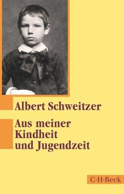 Aus meiner Kindheit und Jugendzeit - Schweitzer, Albert