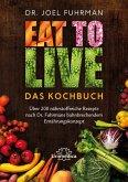 Eat to Live - Das Kochbuch