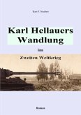 Karl Hellauers Wandlung im Zweiten Weltkrieg