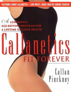 Callanetics Fit Forever (eBook, ePUB) - Pinckney, Callan