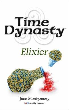Time Dynasty - Elixier (eBook, ePUB) - Montgomery, Jane