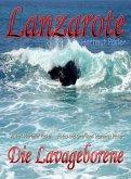 Lanzarote Die Lavageborene (eBook, ePUB)