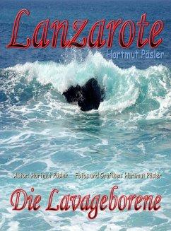 Lanzarote Die Lavageborene (eBook, ePUB) - Päsler, Hartmut