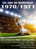 Ein Jahr im Weltfußball 1970 / 1971 (eBook, ePUB)
