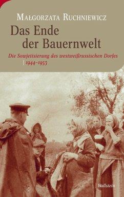 Das Ende der Bauernwelt (eBook, PDF) - Ruchniewicz, Malgorzata