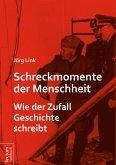 Schreckmomente der Menschheit (eBook, PDF)