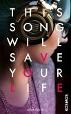 This Song Will Save Your Life (eBook, ePUB)
