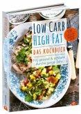 Low Carb High Fat - Das Kochbuch