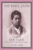 The White Plum: A Biography of Ume Tsuda, Pioneer in the Higher Education of Japanese Women