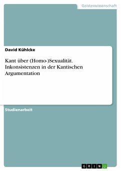 Kant über (Homo-)Sexualität. Inkonsistenzen in der Kantischen Argumentation