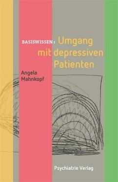 Umgang mit depressiven Patienten - Mahnkopf, Angela
