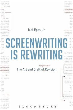 Screenwriting Is Rewriting: The Art and Craft of Professional Revision - Epps Jr, Jack