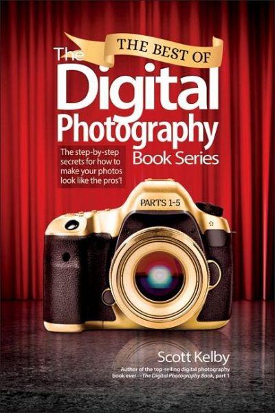The Best Of The Digital Photography Book Von Scott Kelby