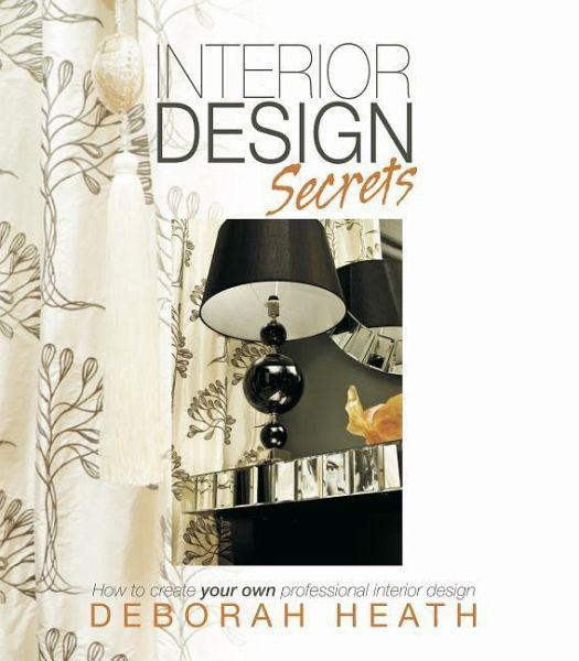 Design Secrets: How to Create Your Own Professional Interior Design ...
