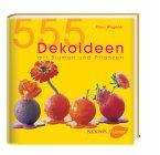 555 Dekoideen mit Blumen und Pflanzen