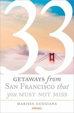 33 Geteways from San Francisco that you must not miss - Guggiana, Marissa