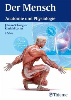 Der Mensch - Anatomie und Physiologie - Lucius, Runhild
