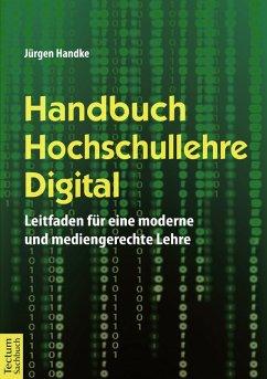 Handbuch Hochschullehre Digital (eBook, PDF) - Handke, Jürgen