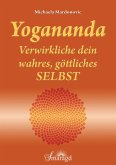 Yogananda - Verwirkliche dein wahres, göttliches Selbst (eBook, ePUB)