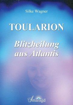 Toularion - Blitzheilung aus Atlantis (eBook, PDF)